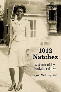 1012 Natchez: A Memoir of Grace, Hardship, and Love