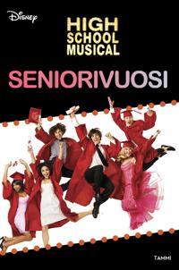 High School Musical. Seniorivuosi