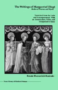The Writings of Margaret of Oingt