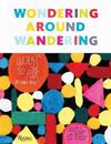 Wondering Around Wandering: Work-So-Far by Mike Perry