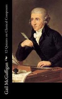 12 Quizzes on Classical Composers