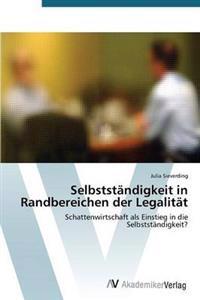 Selbststandigkeit in Randbereichen Der Legalitat