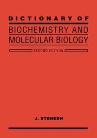 Dictionary of Biochemistry and Molecular Biology