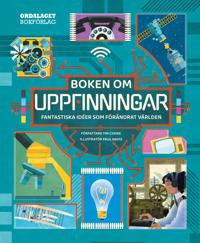 Boken om uppfinningar : fantastiska idéer som förändrat världen