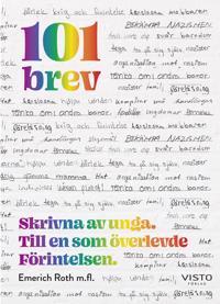 101 brev : skrivna av unga. Till en som överlevde Förintelsen