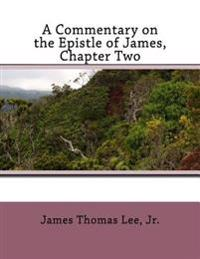A Commentary on the Epistle of James, Chapter Two