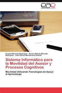 Sistema Informatico Para La Movilidad del Asesor y Procesos Cognitivos