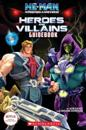 He-Man and the Masters of the Universe: Heroes and Villains Guidebook