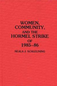 Women, Community, and the Hormel Strike of 1985-86