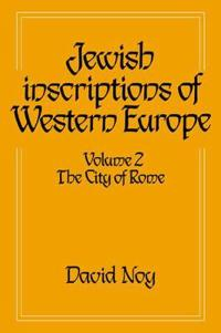 Jewish Inscriptions of Western Europe: Volume 2, The City of Rome