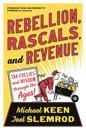 Rebellion, Rascals, and Revenue