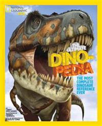 The Ultimate Dinopedia: The Most Complete Dinosaur Reference Ever