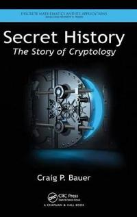 Secret History: The Story of Cryptology
