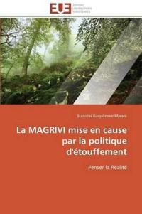 La Magrivi Mise En Cause Par La Politique d'�touffement