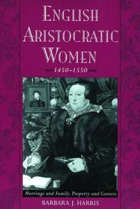 English Aristocratic Women, 1450-1550