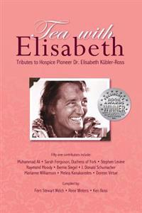Tea with Elisabeth: Tributes to Hospice Pioneer Dr. Elisabeth Kubler-Ross