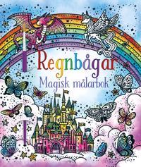 Regnbågar. Magisk målarbok
