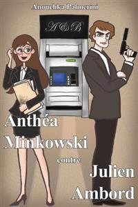 Anthea Minkowski Contre Julien Ambord