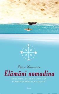 Elämäni nomadina - Irtolaisia, seikkailijoita ja elämäntapamatkaajia