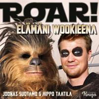 Roar! – Elämäni wookieena
