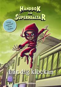 Handbok för superhjältar lär dig klockan