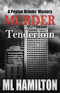 Murder in the Tenderloin: A Peyton Brooks' Mystery