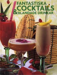 Fantastiska cocktails & blandade drinkar