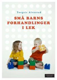 Små barns forhandlinger i lek - Torgeir Alvestad pdf epub