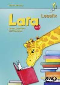 Lara Lesefix ? Lesen, Schreiben und Gestalten Band 2
