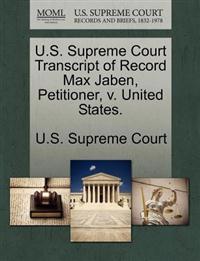 U.S. Supreme Court Transcript of Record Max Jaben, Petitioner, V. United States.