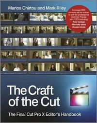 The Craft of the Cut: The Final Cut Pro X Editor's Handbook [With DVD]