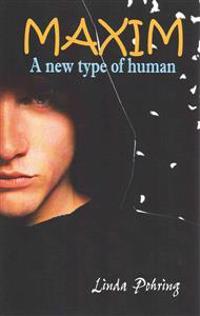 Maxim: A New Type of Human (Oddily Series # 2)
