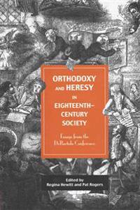 Orthodoxy and Heresy in Eighteenth-Century Society