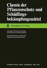Spezielle Chemie der Herbizide * Anwendung Und Wirkungsweise / Special Chemistry of Herbicides * Applications and Mechanisms