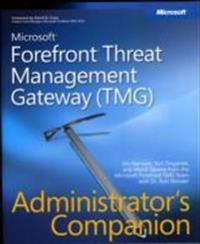 Microsoft Forefront Threat Management Gateway (Tmg) Administrator's Companion