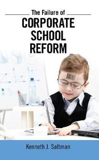 The Failure of Corporate School Reform