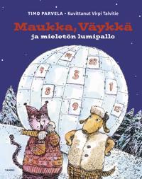 Maukka, Väykkä ja mieletön lumipallo