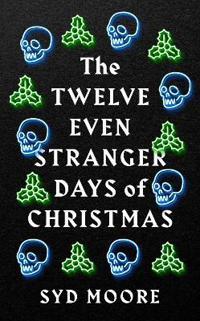 The Twelve Even Stranger Days of Christmas