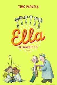 Ella ja kaverit 1-3 (sis. teokset Ella ja kiristäjä, Ella teatterissa, Ella luokkaretkellä)