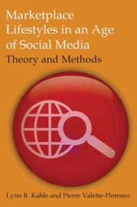 Marketplace Lifestyles in an Age of Social Media: Theory and Methods