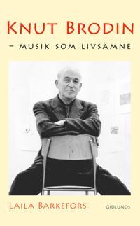 Knut Brodin : musik som livsämne