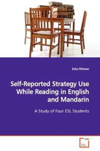Self-reported Strategy Use While Reading in English and Mandarin