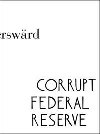 Corrupt Federal Reserve : Carl Fredrik Reuterswärd