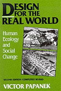 Design for the Real World Human Ecology and Social Change. Victor Papanek