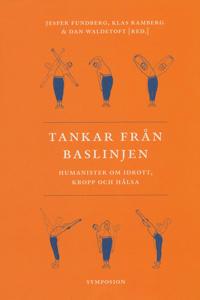 Tankar från baslinjen : humanister om idrott, kropp och hälsa -  pdf epub