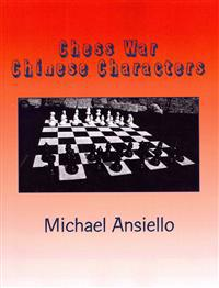 Chess War - Chinese Characters: A Novel of Diplomacy and Military Action