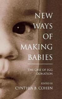 New Ways of Making Babies