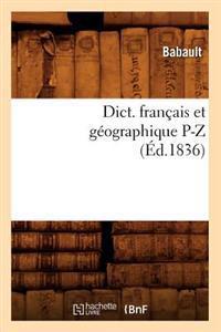 Dict. Fran�ais Et G�ographique P-Z (�d.1836)