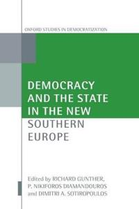 Democracy And the State in the New Southern Europe
