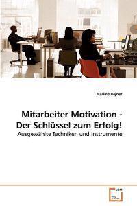 Mitarbeiter Motivation - Der Schlussel Zum Erfolg!